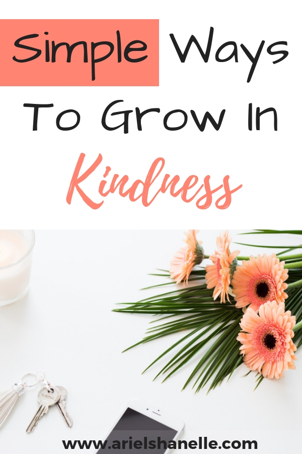 Ways to grow in the spiritual fruit of kindess
