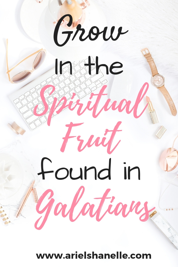 Grow in the spiritual fruit of the bible